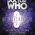 Revisitations 3 (The Tomb of the Cybermen, The Three Doctors, The Robots of Death)