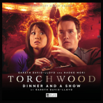 Torchwood #39: Dinner and a Show